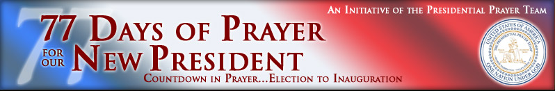 Obama will wait 77 days between his Nov 4/08 victory and his Jan 20/09 inauguration. US site www.nationalprayerline.org launches a 77 Days of Prayer campaign. Image: Banner forr 77 Days of Prayer for the New President.