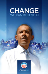 Barack Obama's 2008 campaign theme was Change We Can Believe In.